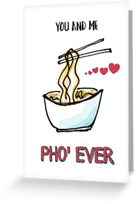 You and Me Pho' Ever by Laura-Lise Wong