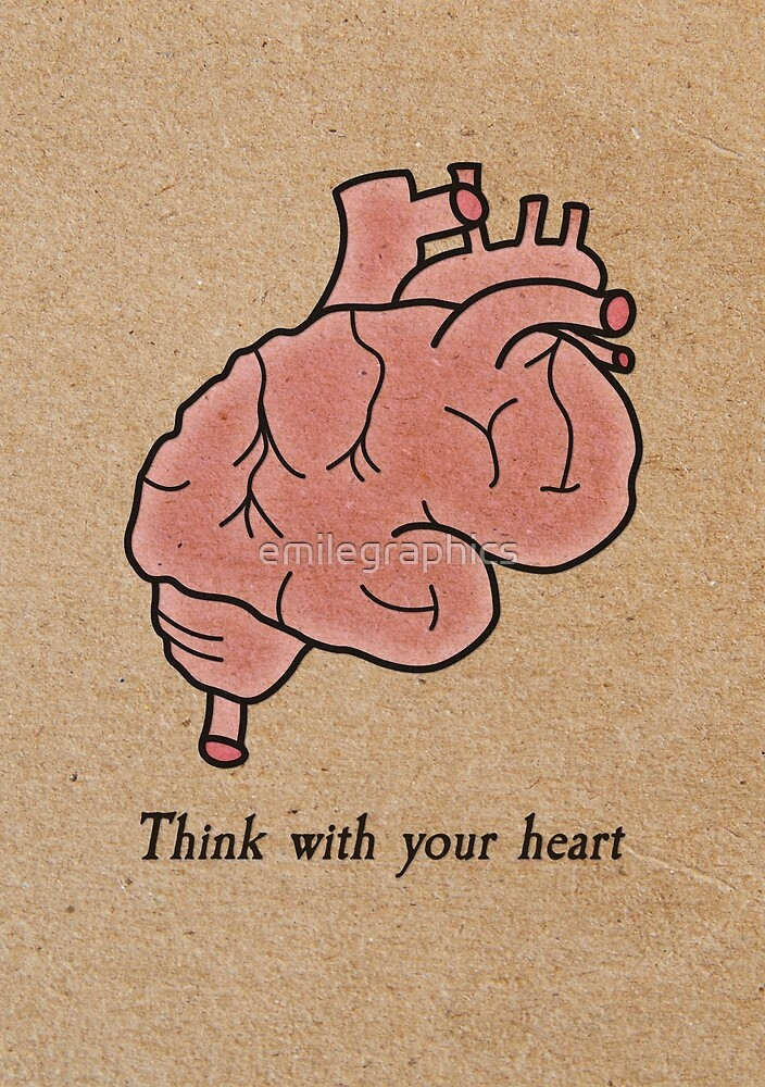 Think with your heart by emilegraphics
