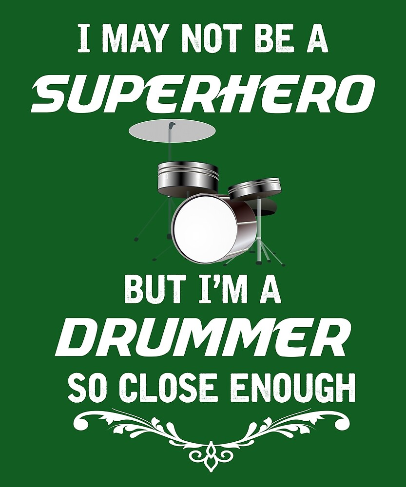 Not Superhero But Drummer  by AlwaysAwesome