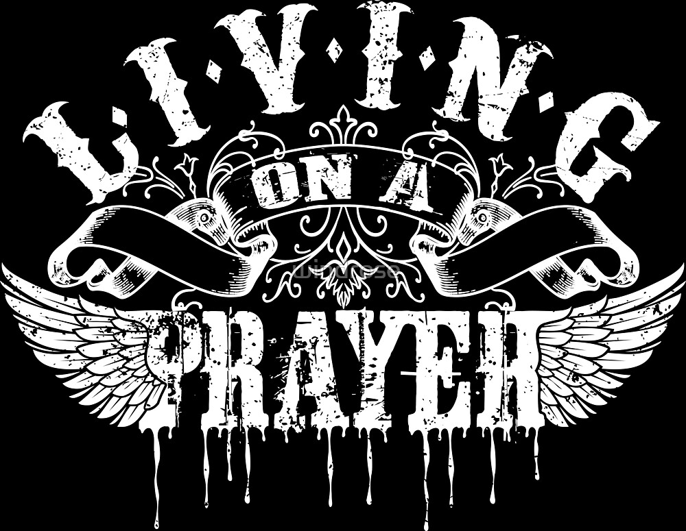 Living On a Prayer by windrose