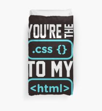 You're the css to my html. Programmer/Developer Funny. Duvet Cover