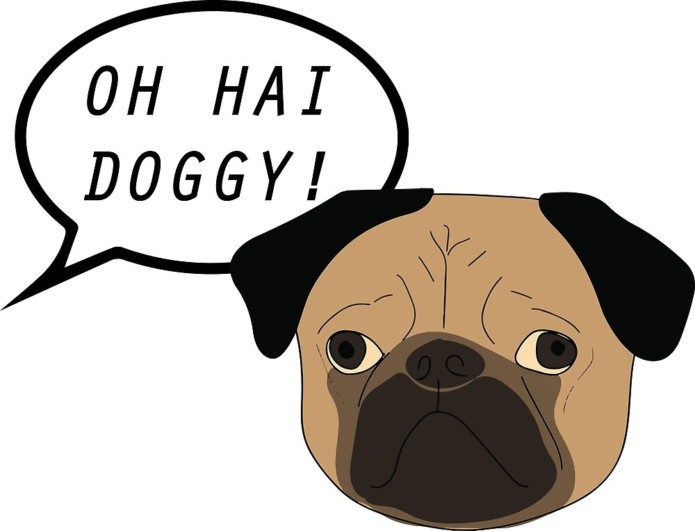 Oh Hai Doggy! by ldsp