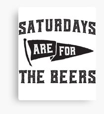 Saturdays Are For The Beers Canvas Print