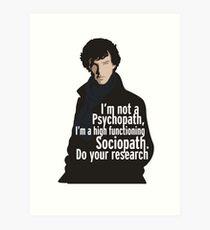 Sherlock - Psychopath/ Sociopath Art Print