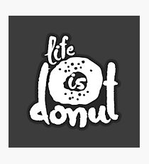 Life Is Donut Photographic Print