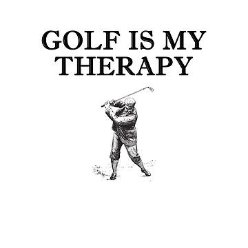Golf Is My Therapy - Vintage Design by BavApparel