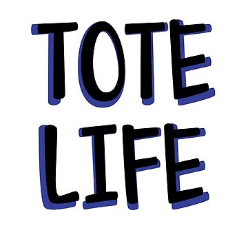 TOTE LIFE by godmother
