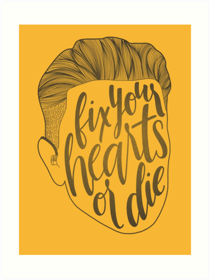 Fix Your Hearts Or Die Alternate Art Prints By Taylor Myers Redbubble