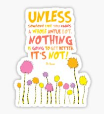 The Lorax Unless Quote Sticker