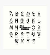 The Real Housewives Alphabet Art Print