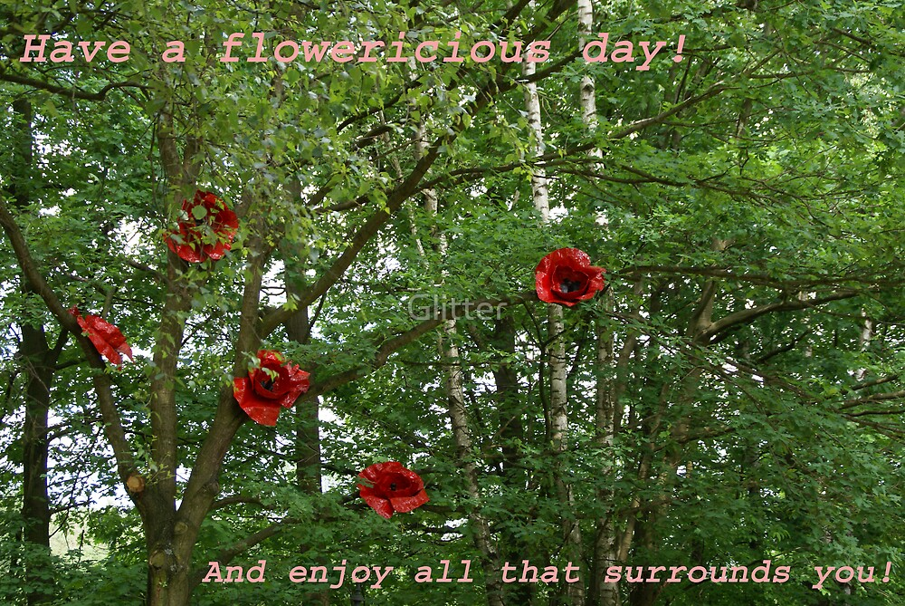 Have a flowericious day! by Glitter