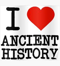 I Love Ancient History Poster