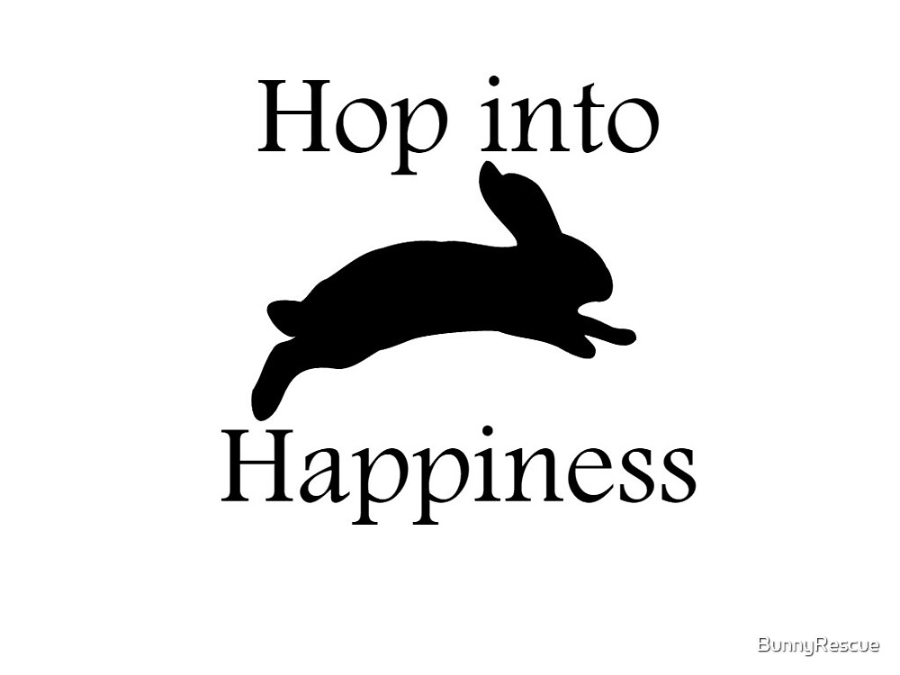 Hop into Happiness by BunnyRescue