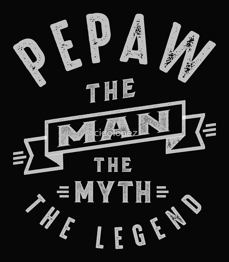 Pepaw Man Myth Legend by cidolopez
