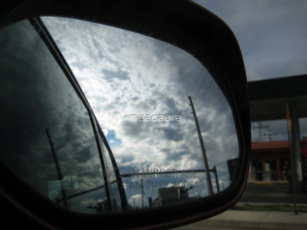 Objects In Mirror Are Closer Than They Appear by meadaura