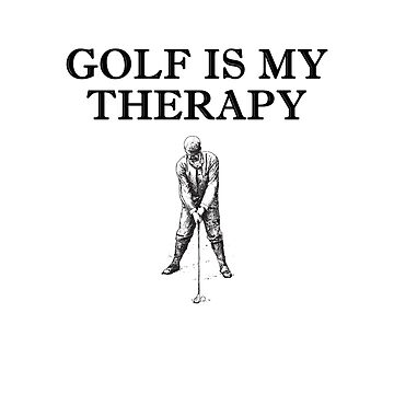 Golf Is My Therapy - Vintage Swing by BavApparel