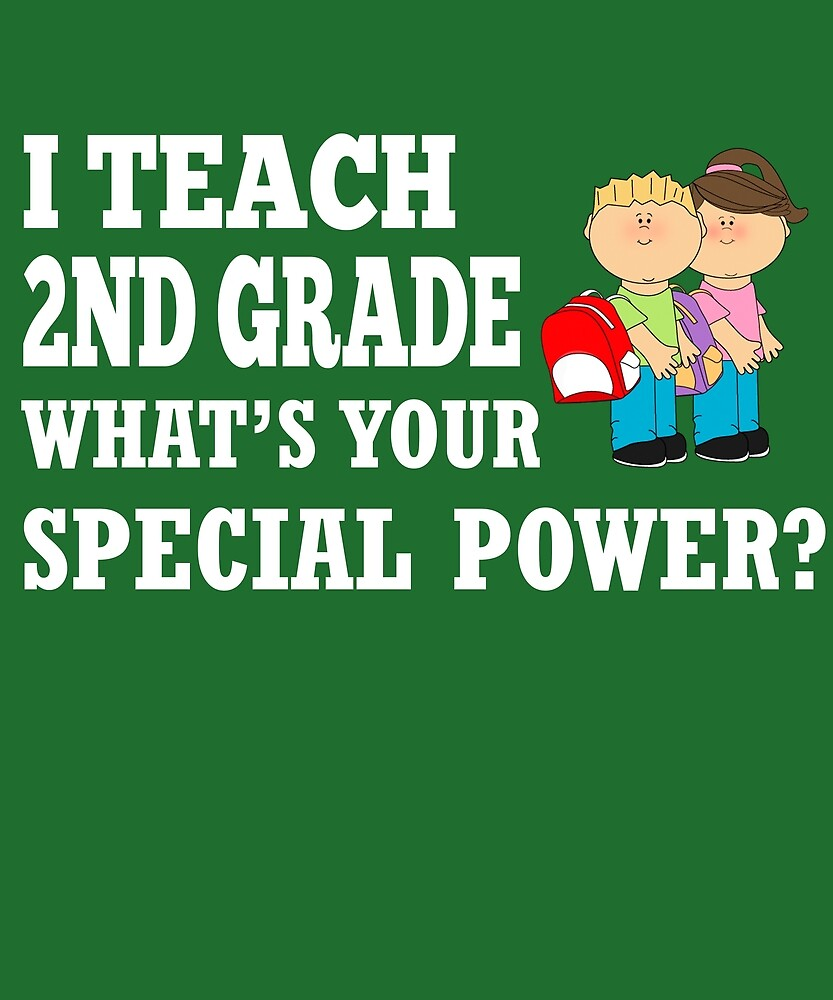 I Teach 2nd Grade What's Your Special Power? by AlwaysAwesome