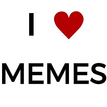 I love MEMES by RaulMurillo