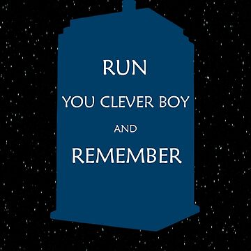 Run You Clever Boy and Remember by bluelily01