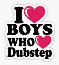 I Boys Who Dubstep Sticker