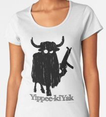 Yippee-kiYak Women's Premium T-Shirt