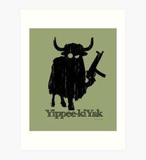 Yippee-kiYak Art Print