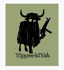 Yippee-kiYak Photographic Print