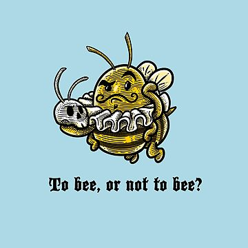 To Bee by MadeWithAwesome