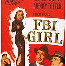 FBI Girl - Classic American Movies by Remo Kurka