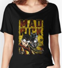 Mad Rick Women's Relaxed Fit T-Shirt