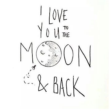 I love you to the moon and back by Meganwithabeani