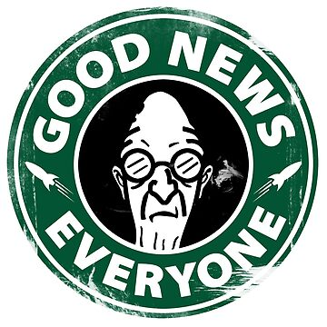Good News Everyone Coffee White by lleganyes