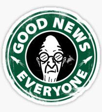 Pegatina Good News Everyone Coffee White
