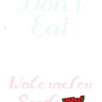 Womens Don't Eat Watermelon Seeds Maternity Tshirt | the Cutest Tee by MommiesByDesign