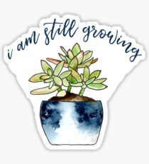 I Am Still Growing Sticker