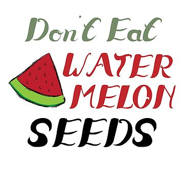 Womens Don't Eat Watermelon Seeds Maternity Tshirt | Charming Shirt by MommiesByDesign
