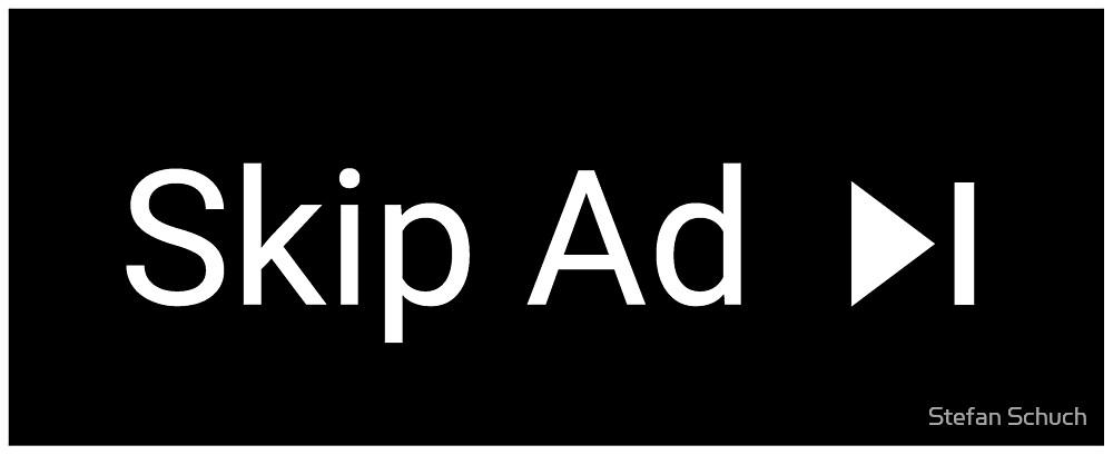 Skip Ad by Stefan Schuch