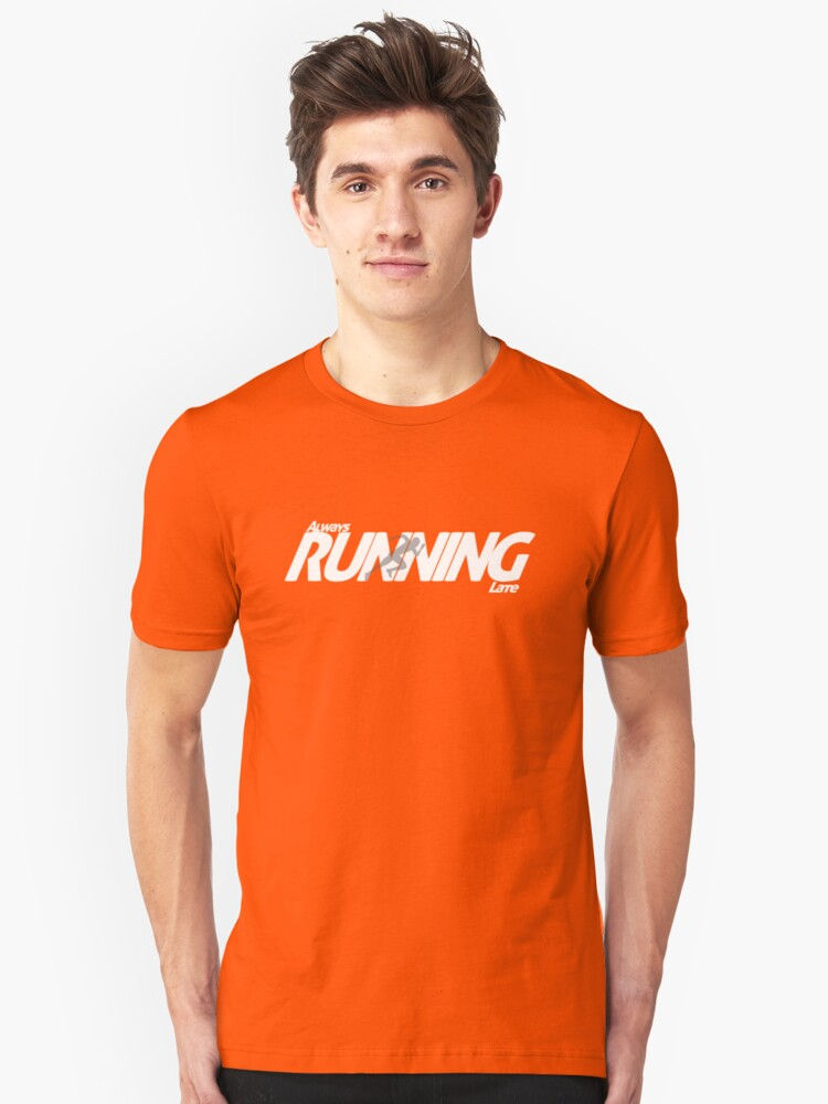 Always Running Late Funny Sarcastic Athletic Style Unisex T-Shirt Front