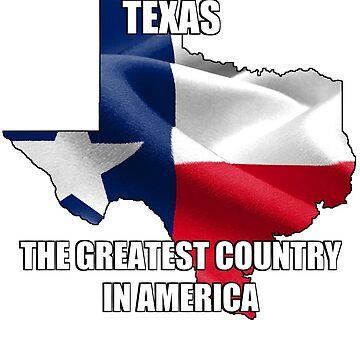 Texas, the greatest country in America by vertigocrime
