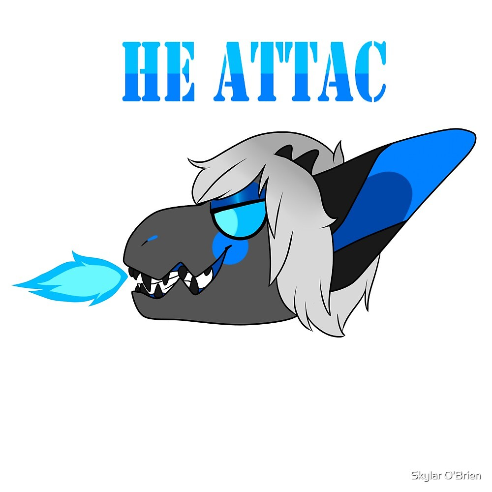 He Protec But He Also Attac by Skylar O'Brien