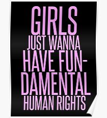 GIRLS JUST WANNA HAVE FUNDAMENTAL RIGHTS Poster
