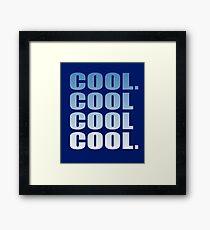 Community - Cool. Cool Cool Cool. Framed Print