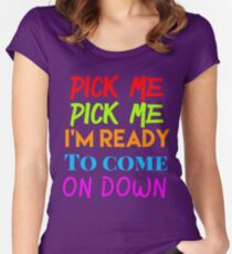 TV Game Show Pick Me Come On Down Women's Fitted Scoop T-Shirt