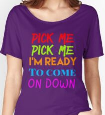 TV Game Show Pick Me Come On Down Women's Relaxed Fit T-Shirt