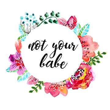 Not Your Babe by jessguida