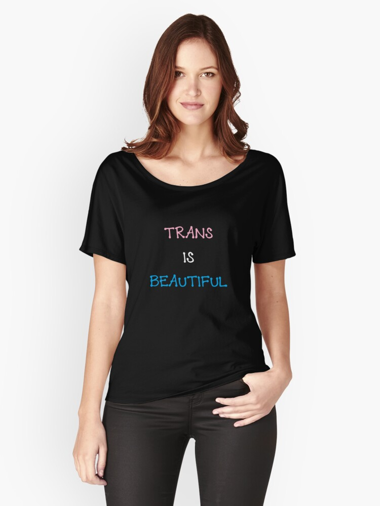 Trans Is Beautiful Women's Relaxed Fit T-Shirt Front