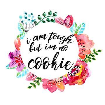 I am tough but I'm no cookie by jessguida
