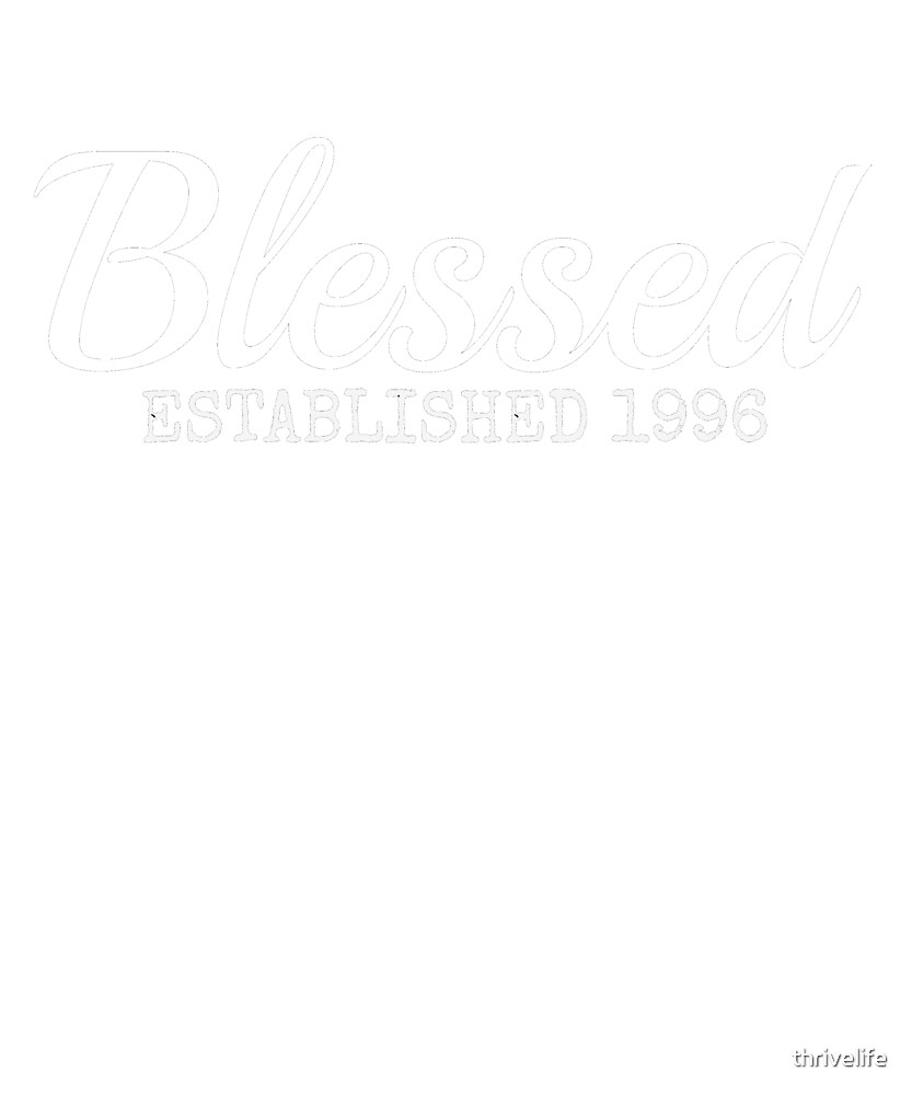 Blessed Christian 1996 Birthday Inspiration Faith Gift Shirt by thrivelife