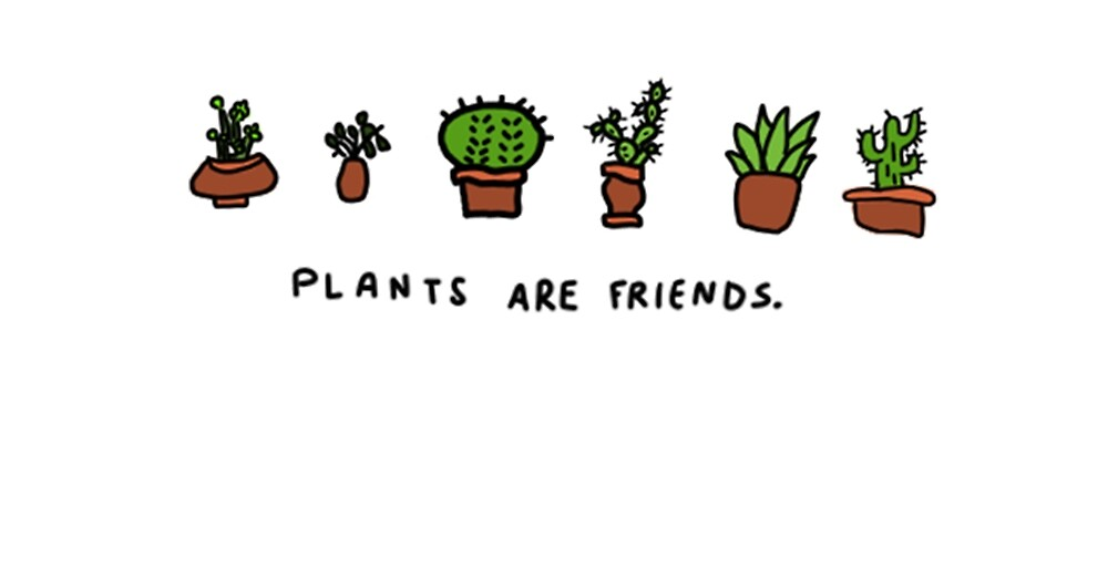 plants are friends tee by SnekShirt