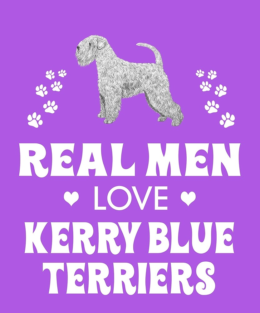 Real Men Love Kerry Blue Terriers Cute Dog by AlwaysAwesome
